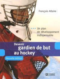 Devenir gardien de but au hockey