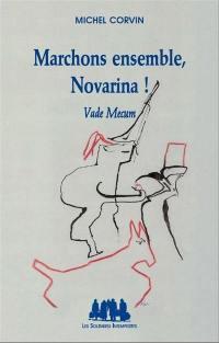 Marchons ensemble, Novarina !