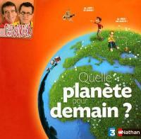 Quelle planète pour demain ?