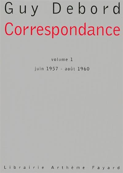 Correspondance. Volume 1, 1957-1960