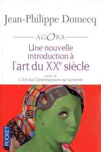 L'art du contemporain. Volume 3, Une nouvelle introduction à l'art du XXe siècle