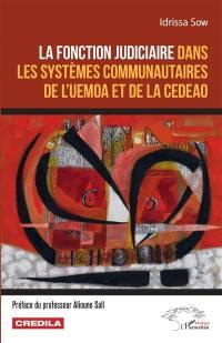 La fonction judiciaire dans les systèmes communautaires de l'UEMOA et de la CEDEAO