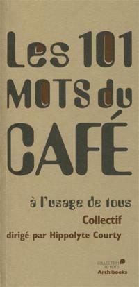 Les 101 mots du café