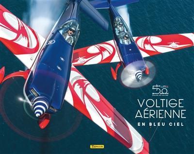 Voltige aérienne en bleu ciel : 1968-2018 équipe de voltige
