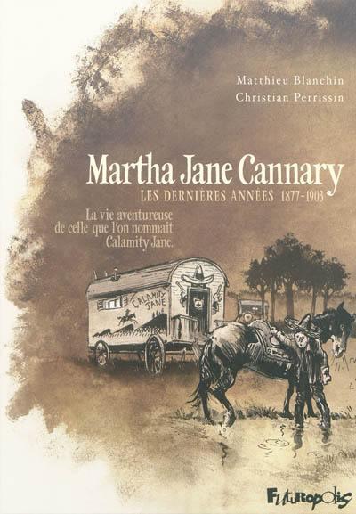 Martha Jane Cannary (1852-1903), Les dernières années, 1877-1903, Vol. 3