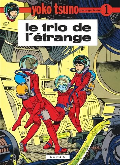 Yoko Tsuno, Le trio de l'étrange, Vol. 1