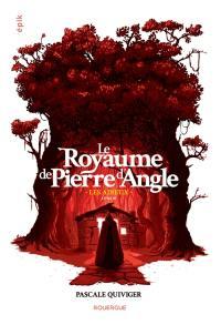 Le royaume de Pierre d'Angle. Volume 3, Les adieux