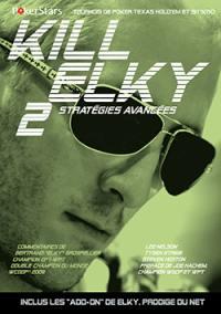 Kill Elky. Volume 2, Stratégies avancées