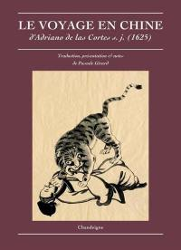 Le voyage en Chine d'Adriano de las Cortes, s.j. (1625)