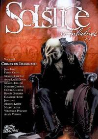 Solstice. Volume 2, Crimes en imaginaire