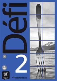 Défi 2 : méthode de français, cahier d'exercices : A2