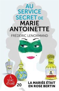Au service secret de Marie-Antoinette. La mariée était en Rose Bertin