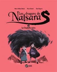 Les dragons de Nalsara. Volume 3, La citadelle noire