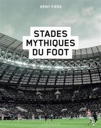 Stades mythiques du foot
