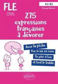 275 expressions françaises à dévorer avec exercices corrigés