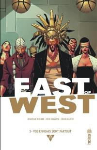 East of West. Volume 5, Vos ennemis sont partout