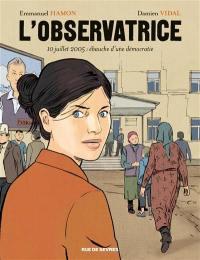L'observatrice : 10 juillet 2005 : ébauche d'une démocratie