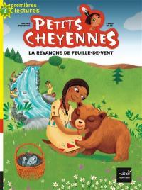 Petits Cheyennes. Volume 4, La revanche de Feuille-de-Vent