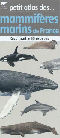 Petit atlas des mammifères marins de France
