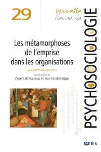 Nouvelle revue de psychosociologie. n° 29, Les métamorphoses de l'emprise dans les organisations