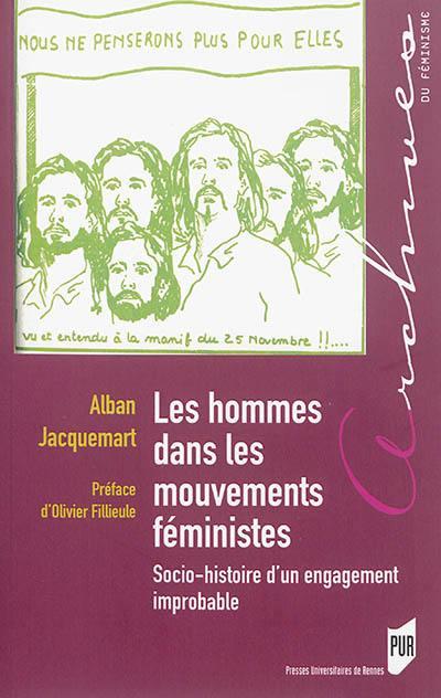 Les hommes dans les mouvements féministes : socio-histoire d'un engagement improbable