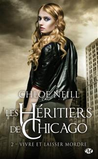 Les héritiers de Chicago. Volume 2, Vivre et laisser mordre