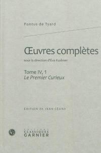 Oeuvres complètes. Volume 4-1, Le premier curieux ou Premier discours de la nature du monde et de ses parties