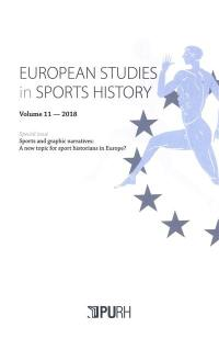 European studies in sports history, n° 11. Sports and graphic narratives : a new topic for sport historians in Europe ?