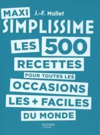 Maxi simplissime, Les 500 recettes pour toutes les occasions les + faciles du monde
