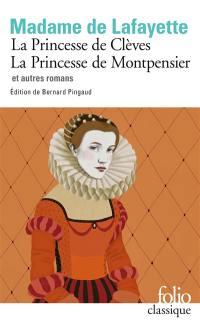 La princesse de Clèves. La princesse de Montpensier : et autre romans