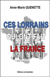 Ces Lorrains qui ont fait la France