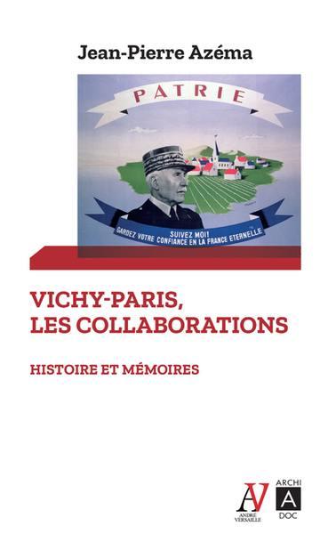 Vichy-Paris, les collaborations : histoire et mémoires