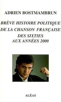 Brève histoire politique de la chanson française
