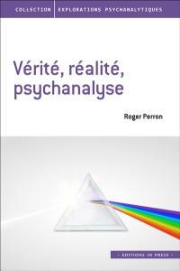 Vérité, réalité, psychanalyse