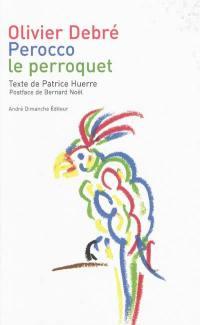 Perocco le perroquet
