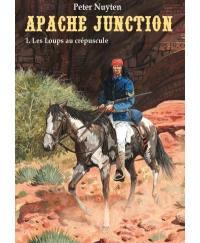 Apache Junction. Volume 1, Les loups au crépuscule