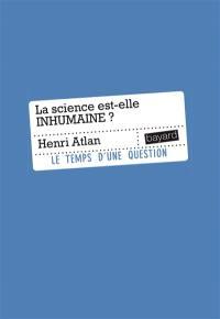 La science est-elle inhumaine ?