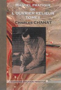 Manuel pratique de l'ouvrier relieur. Volume 1,