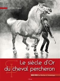 Le siècle d'or du cheval percheron