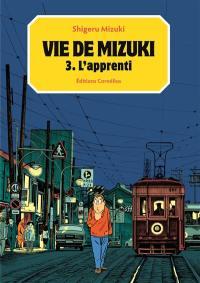 Vie de Mizuki. Volume 3, L'apprenti