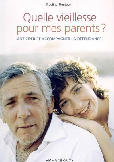 Quelle vieillesse pour mes parents ?