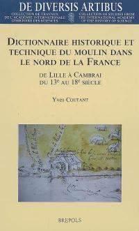Dictionnaire historique et technique du moulin dans le nord de la France