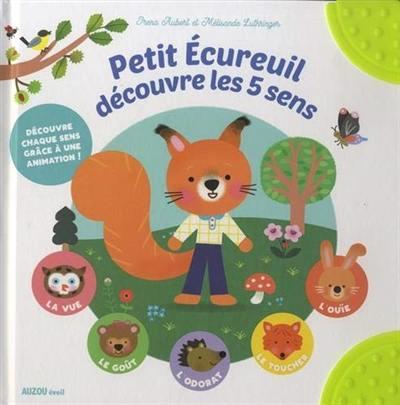 Petit écureuil découvre les 5 sens