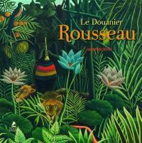 Henri Rousseau (le Douanier Rousseau)