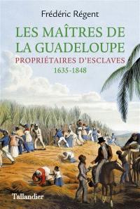 Les maîtres de la Guadeloupe