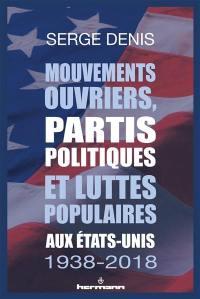 Mouvements ouvriers, partis politiques et luttes populaires aux Etats-Unis