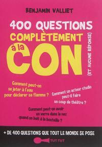 400 questions complètement à la con (et aucune réponse)