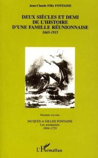 Deux siècles et demi de l'histoire d'une famille réunionnaise. Volume 1, Jacques et Gilles Fontaine