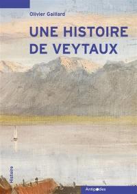 Une histoire de Veytaux. Volume 1,