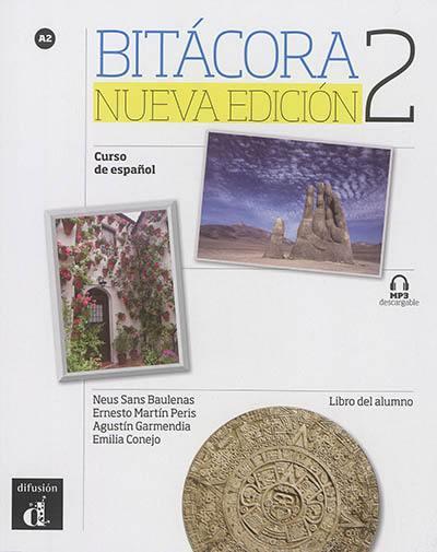 Bitacora 2 : curso de espanol, A2 : libro del alumno